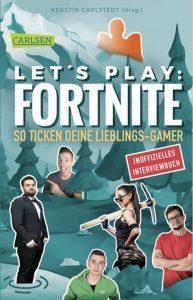 Let's play: Fortnite - So ticken deine Lieblings-Gamer, Kerstin Carlstedt, Carlsen Verlag